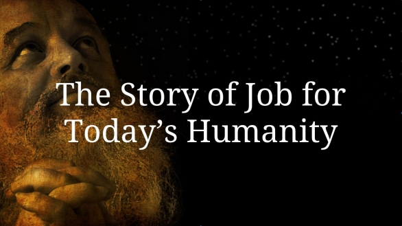 The Story of Job for Today's Humanity