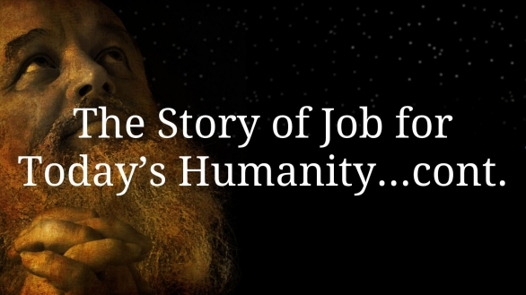 The Story of Job for Today's Humanity...cont.